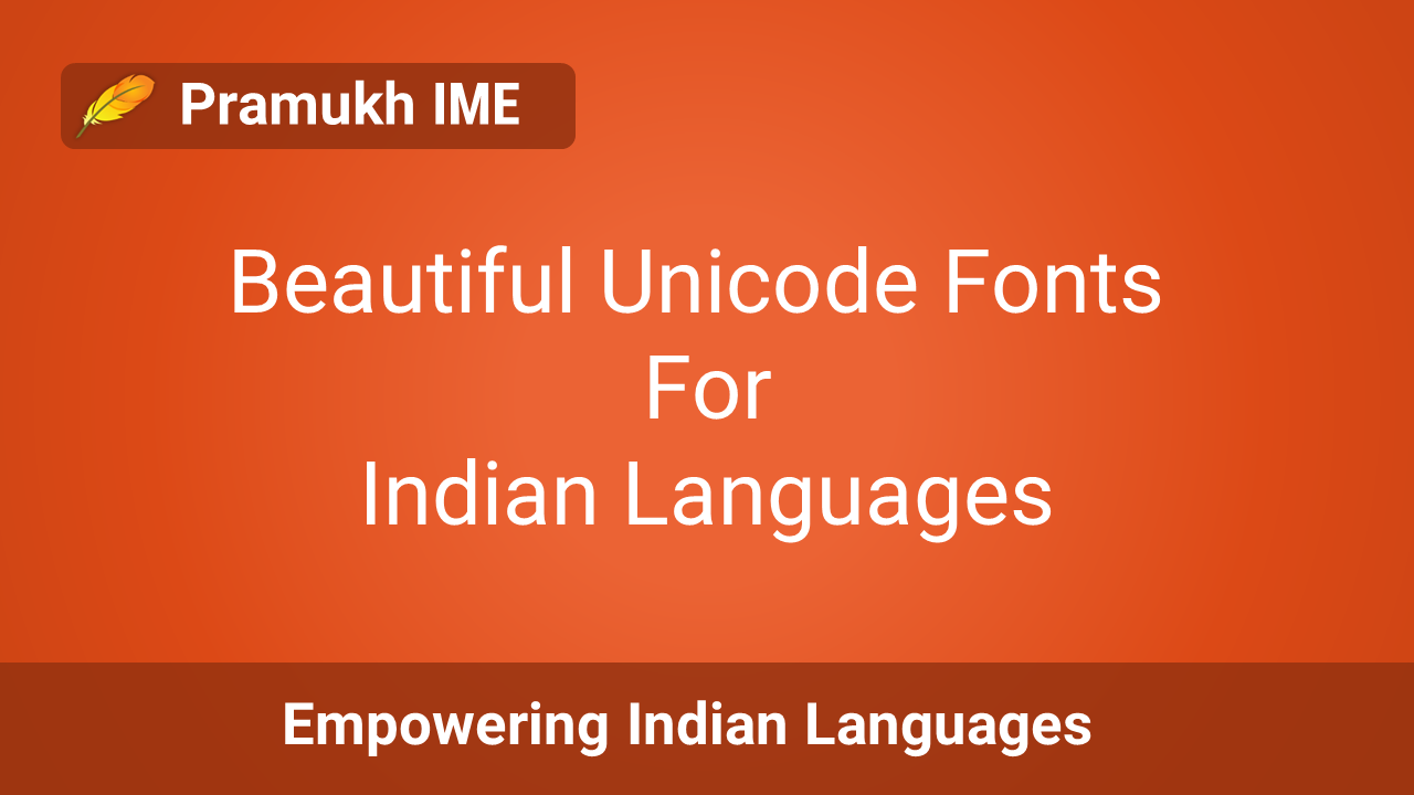 Beautiful Unicode fonts for Indian languages