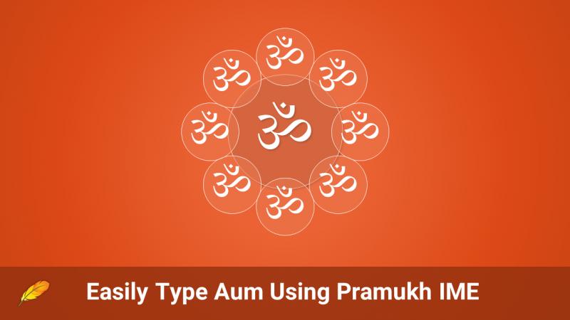 Type Aum using Pramukh IME